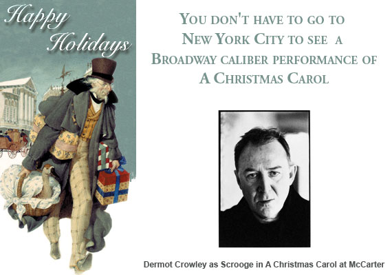 You don't have to go to New York City to see  a Broadway caliber performance of A Christmas Carol - Dermot Crowley as Scrooge in A Christmas Carol at McCarter