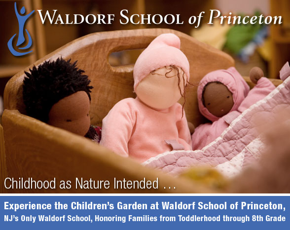 Waldorf School of Princeton - Childhood as Nature Intended … Experience the Children's Garden at Waldorf School of Princeton NJ's Only Waldorf School, Honoring Families from Toddlerhood through 8th Grade